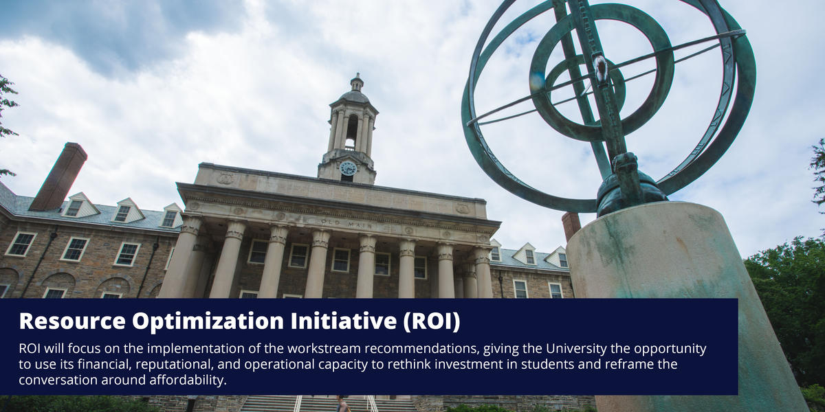 ROI will focus on the implementation of the workstream recommendations, giving the University the opportunity to use its financi