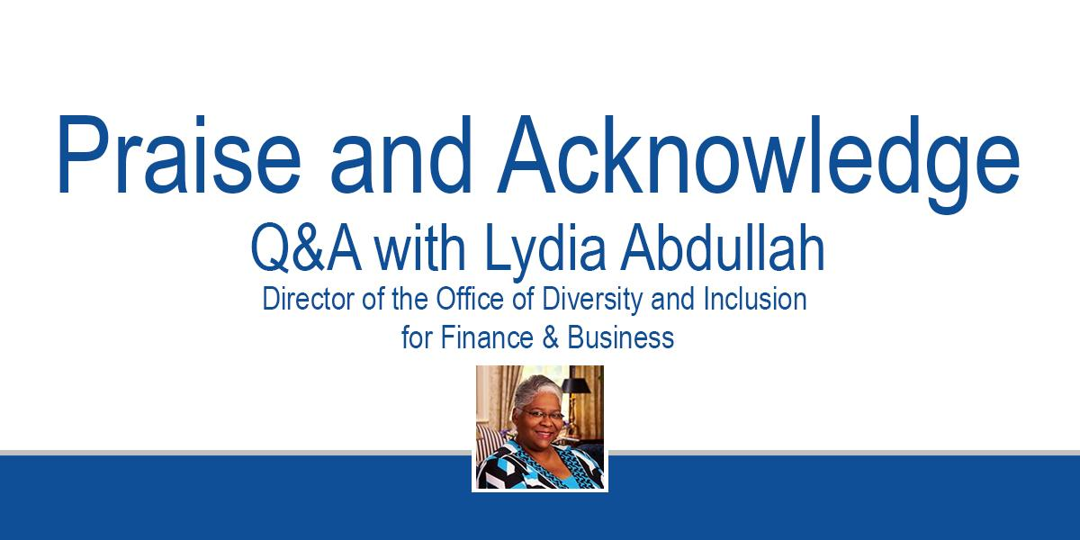 Praise and Acknowledge Q&A with Director of Diversity and Inclusion Lydia Abdullah